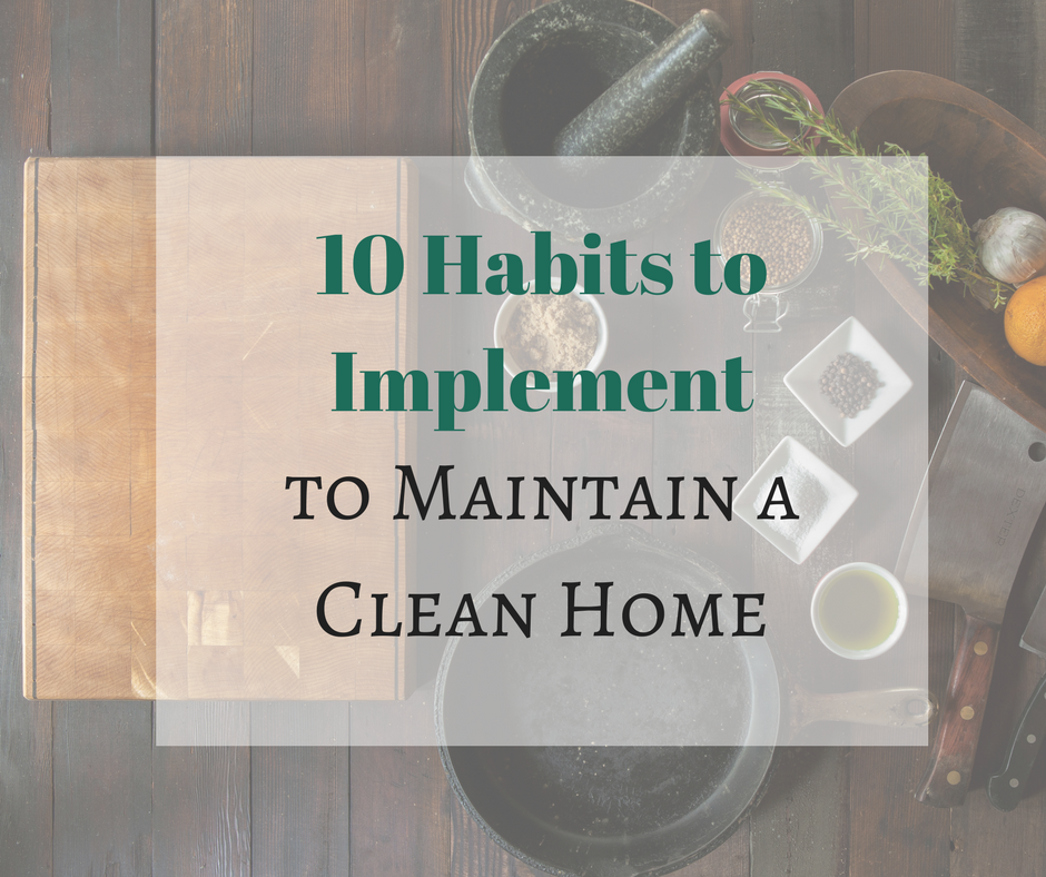 10 Habits for Maintaining a Clean Home