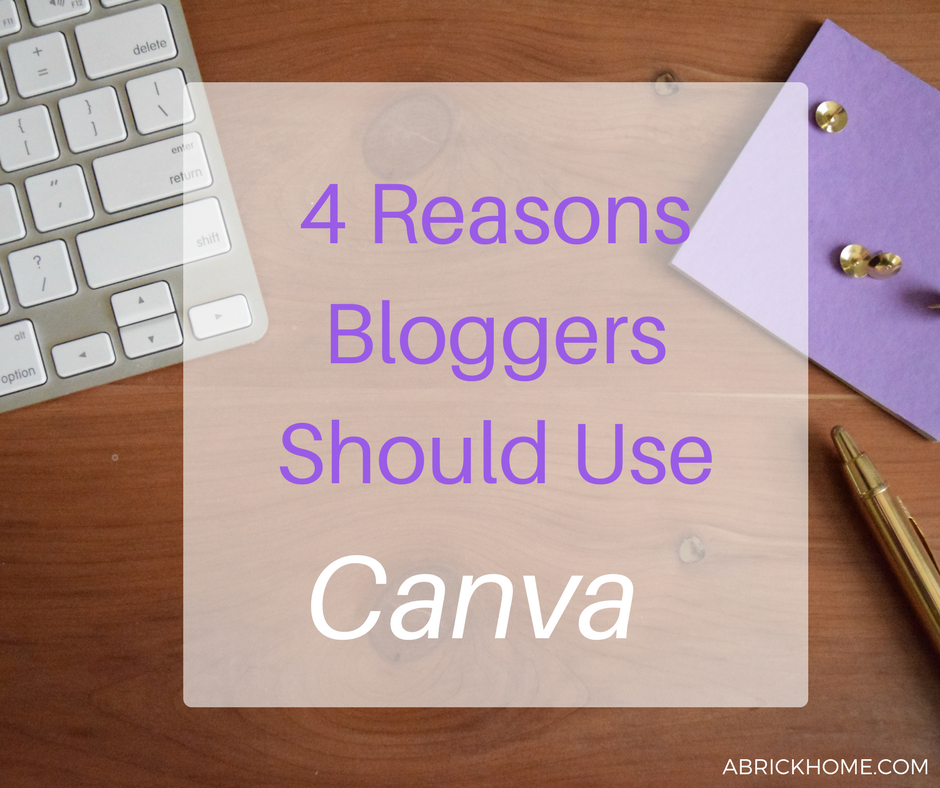 4 Reasons Bloggers Should Use Canva