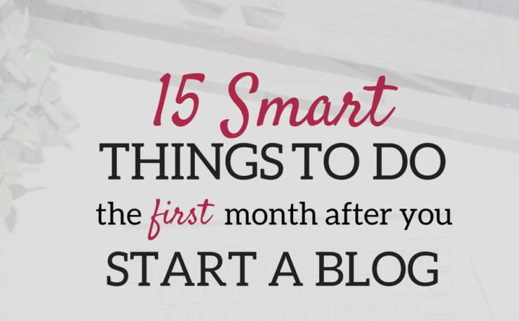 A Brick Home: 15 Smart things to do the first month after you start a blog