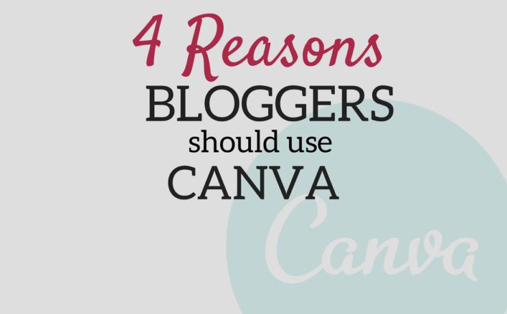 A Brick Home: 4 Reasons Bloggers Should Use Canva