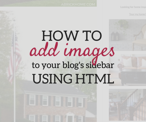 A Brick Home: How to Add Images to Your Blog Using HTML