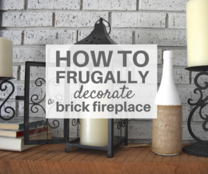 Awesome budget-friendly decor options for my fireplace