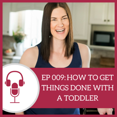 How to Get Things Done with a Toddler